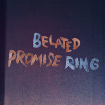 Belated Promise Ring