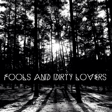 Fools And Dirty Lovers