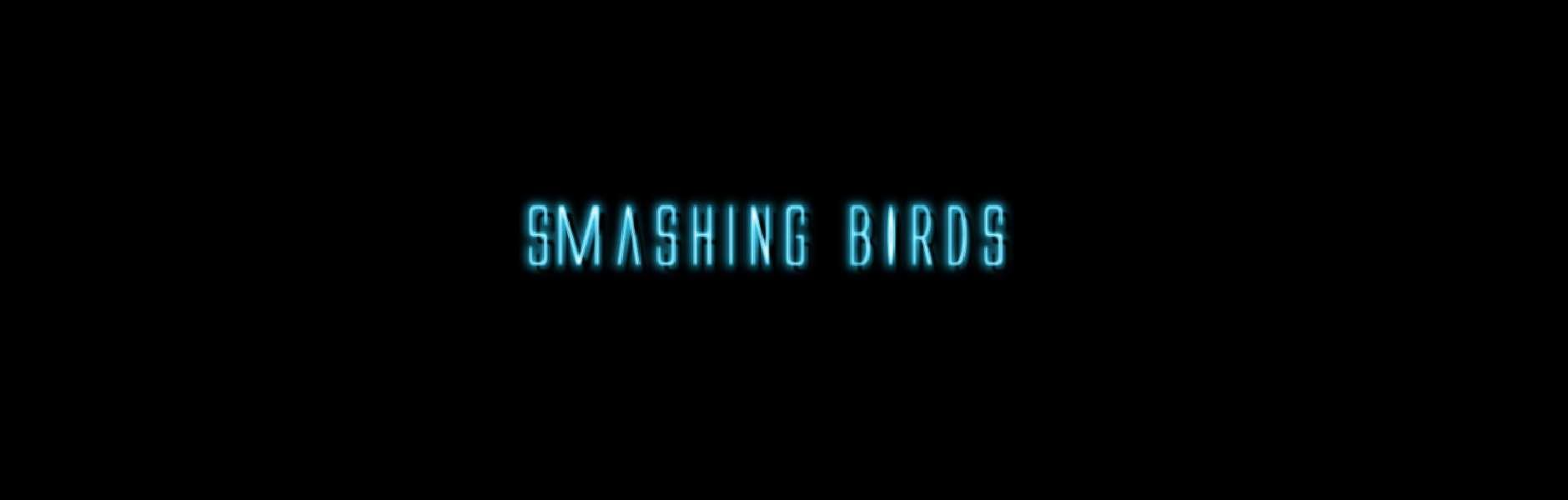 Smashing Birds
