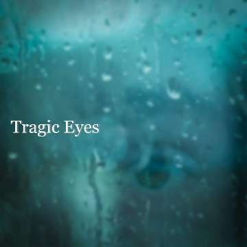 Tragic Eyes