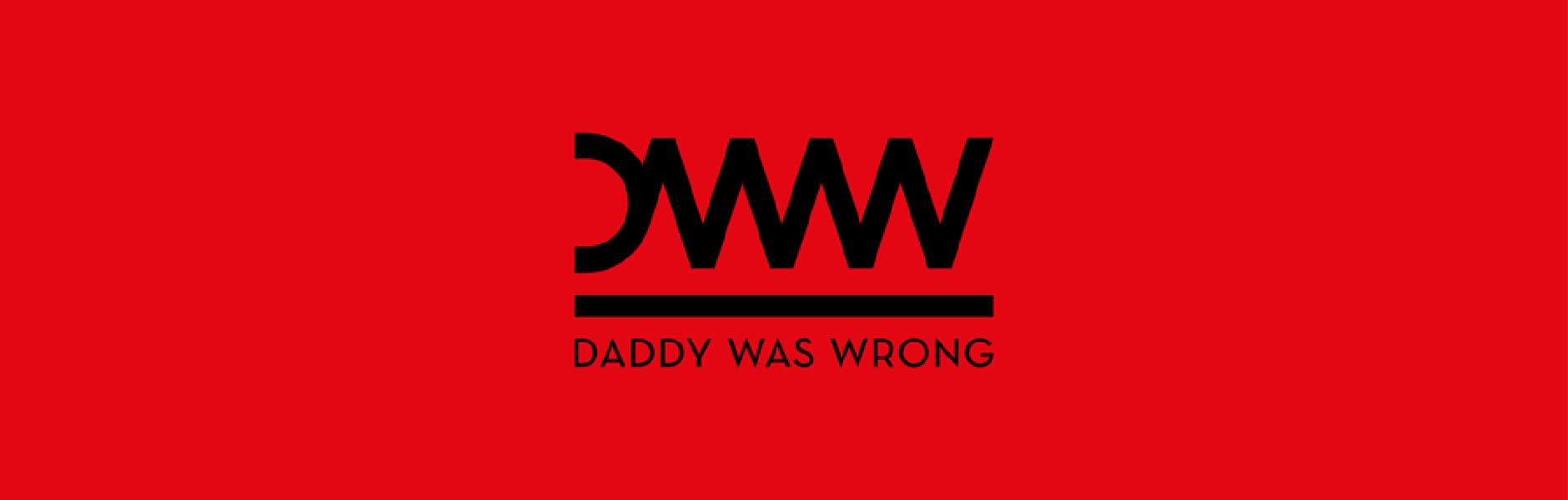 Daddy Was Wrong