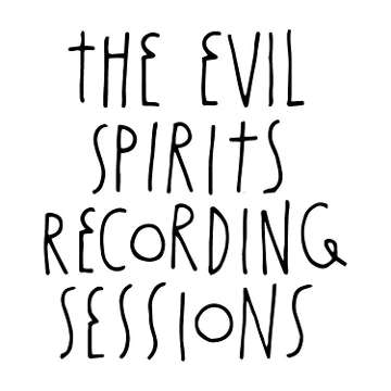 The Evil Spirits Recording Sessions