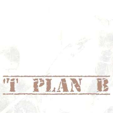 't plan B